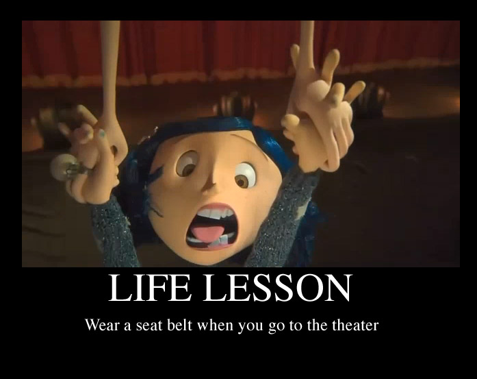 Funny Life Lesson Meme : Coraline life lesson by graystripe on deviantart
