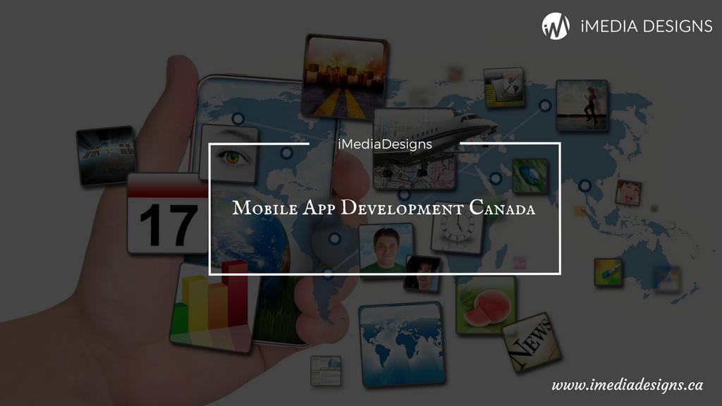 Custom Mobile App Development Canada by iMedia11