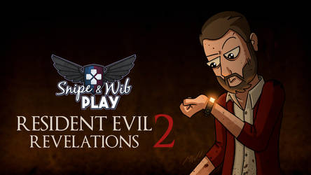 Resident Evil Revelations 2 Title Card by wibblethefish