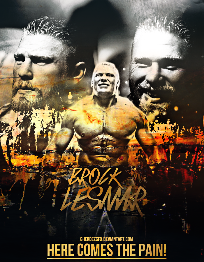 Brock Lesnar Here Comes The PAIN By GherdezGFX