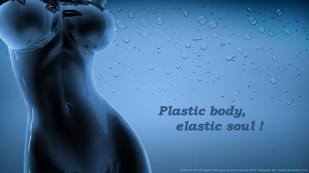 Plastic Body, Elastic Soul by noel62