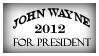 John Wayne For President by ranchforman