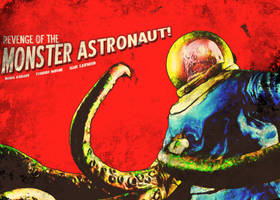 RevengeOfThe Monster Astronaut by KruddMan