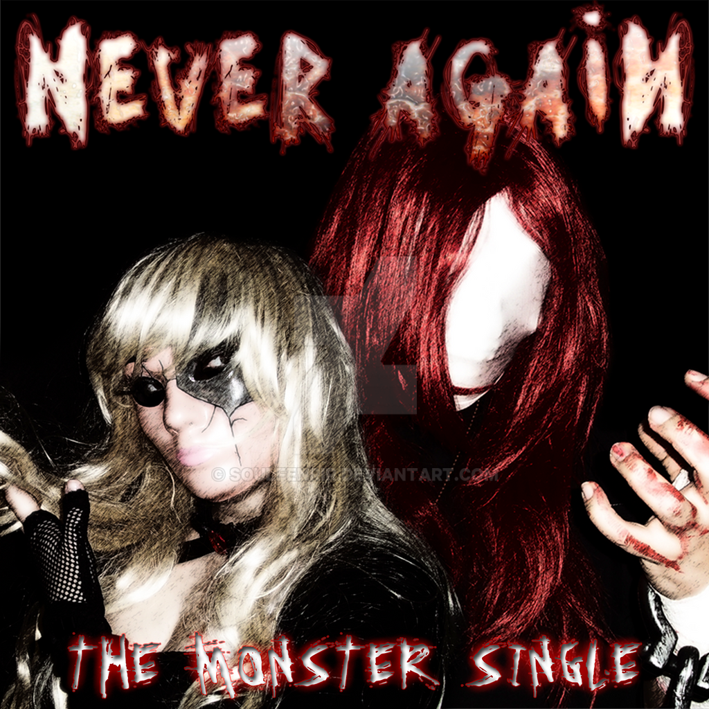 NEVER AGAIN - The Monster Single (Official Cover) by soulfenrir