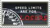 Speed Limits are for LOSERS