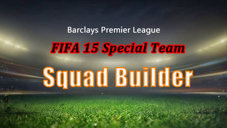 FIFA 15 Special Team Squad Builder: BPL by UTfifa15coins