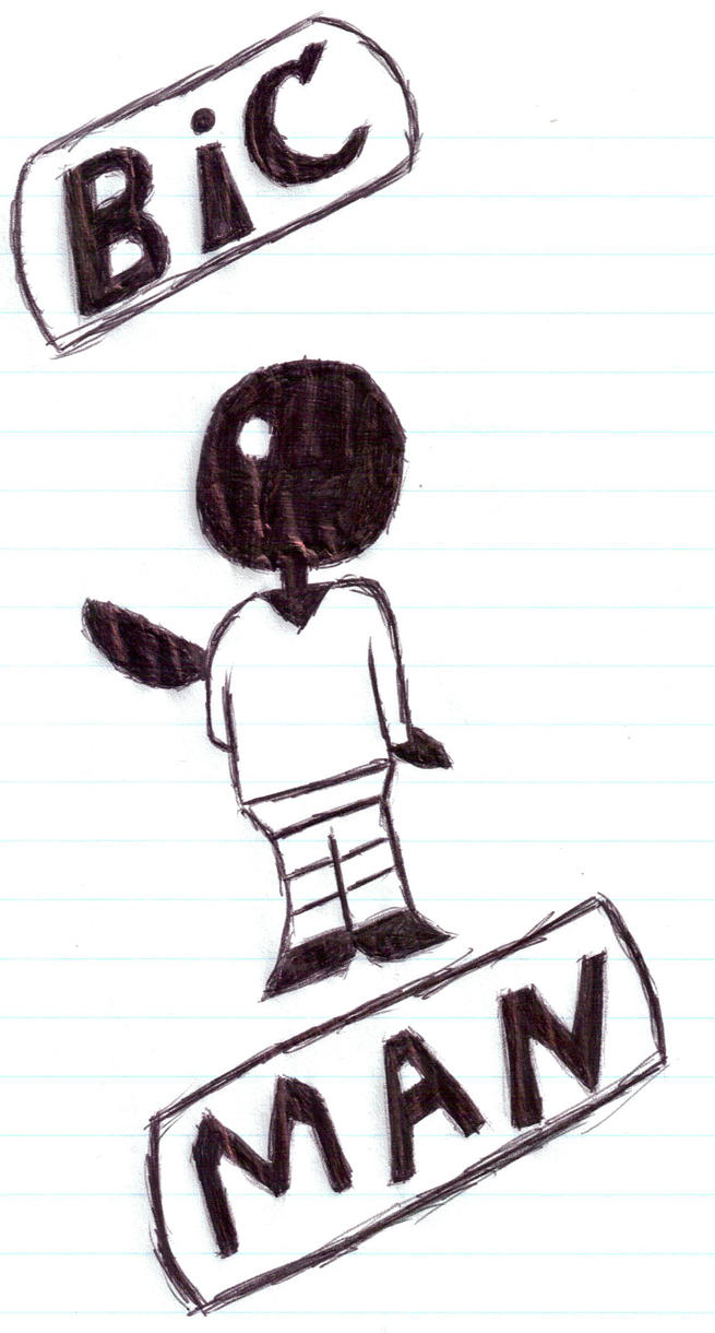BIC MAN by domatophobia