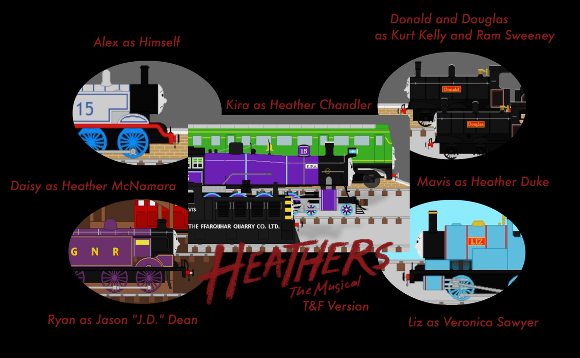 Heathers The Musical - Thomas and Friends Version by SamTheThomasFan3