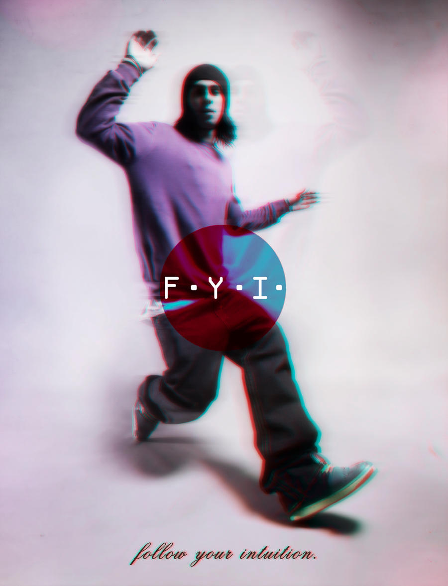 F.Y.I. - Follow Your Intuition