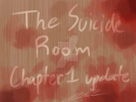 The Suicide Room: Chapter 1 Update