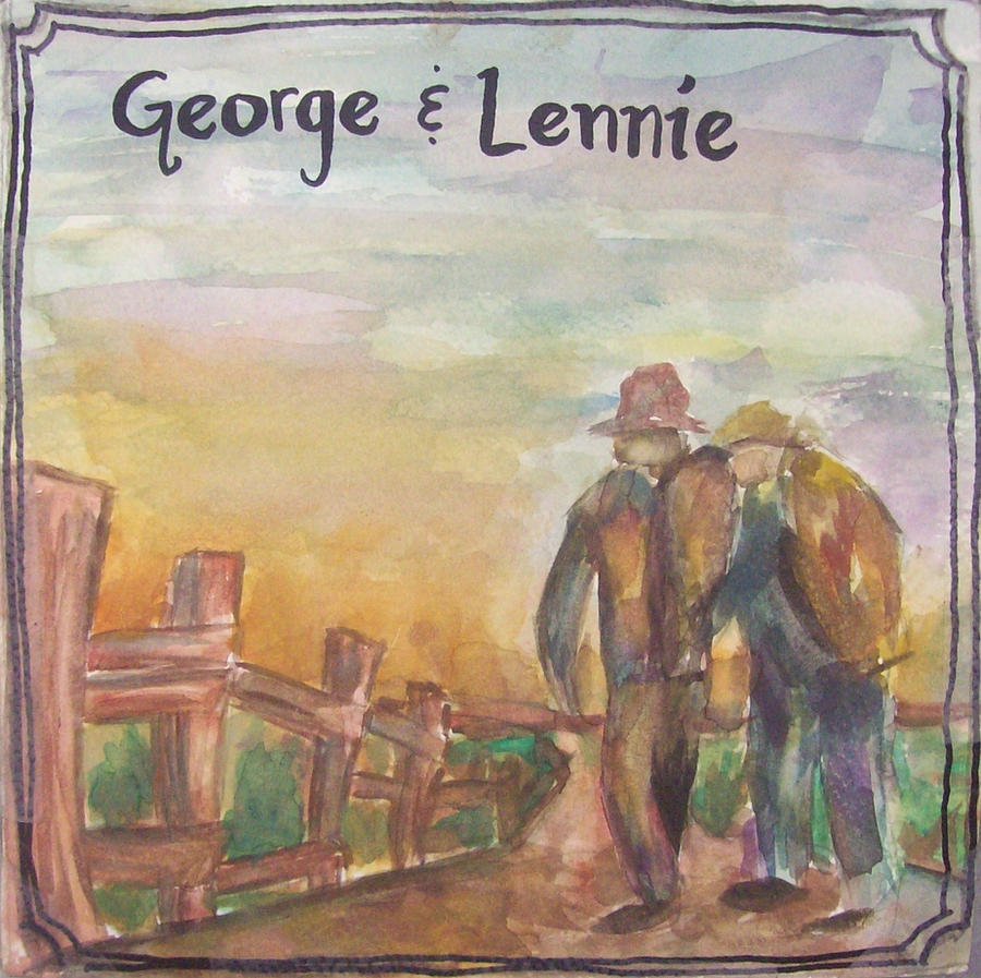 a look at lenny and george from the story of mice and men Of mice and men shows the life of and how might the story end then, as you read the book, look back at your during most of the story, lennie and george have.