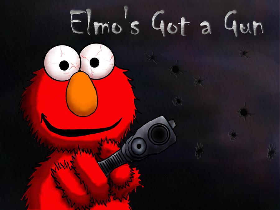 Elmo s got a gun by go...