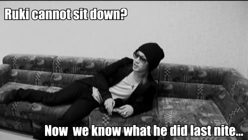 Ruki cannot sit by Jrock-san