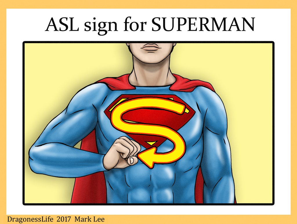 ASL sign for Superman by DragonessLife
