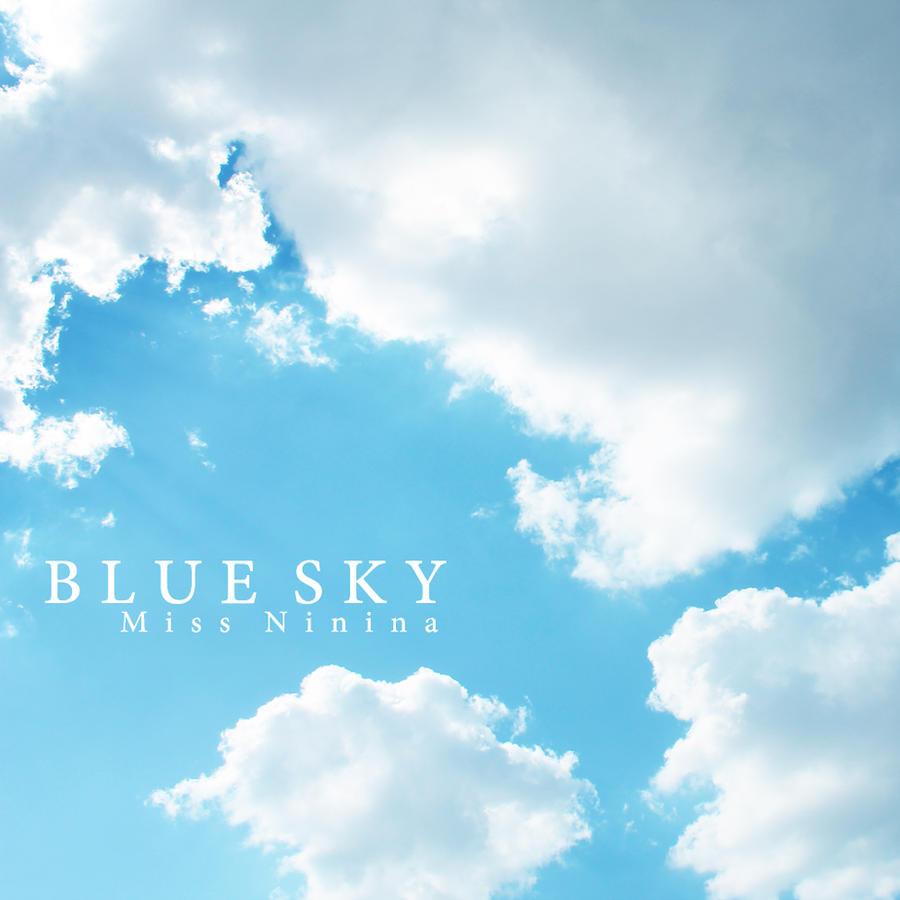 Blue Sky by Miss-NiNiNa