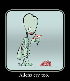 Aliens cry too.
