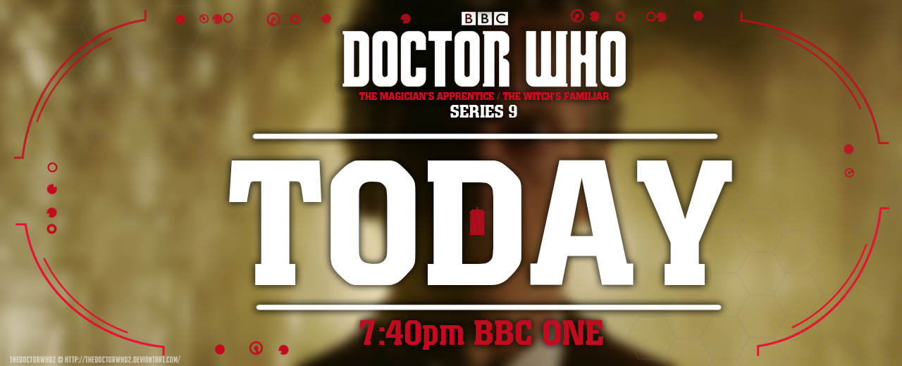 Doctor Who Series 9 - TODAY - 7:40pm by theDoctorWHO2