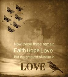 faith hope and love by mercyrains