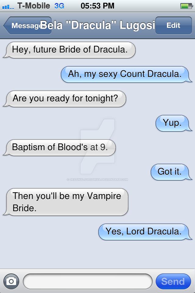 Dracula Texts His Future Bride by Rose3212