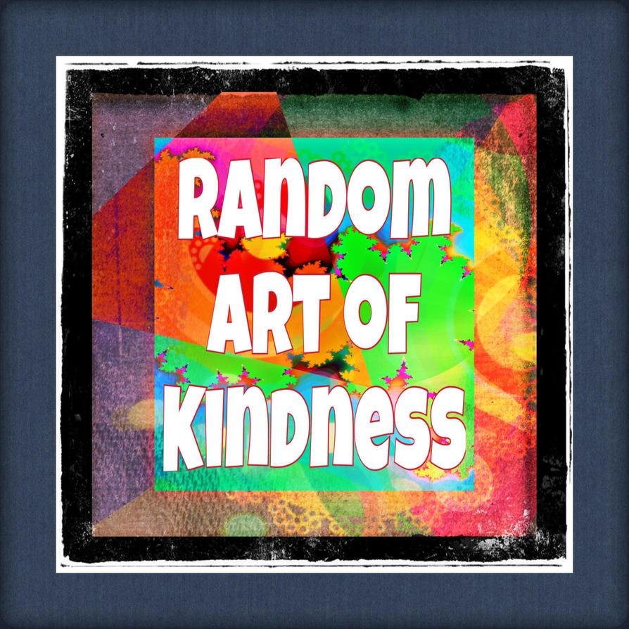 Random ART of Kindness by yeliriley