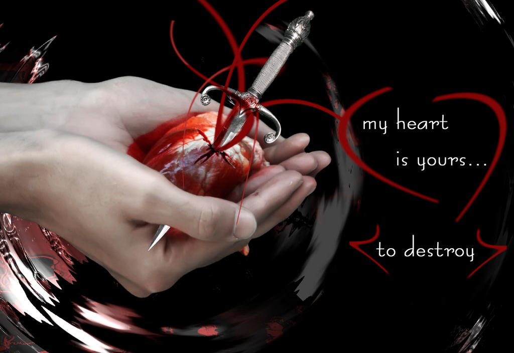 my heart is yours...to destroy by winter-sorrows on DeviantArt