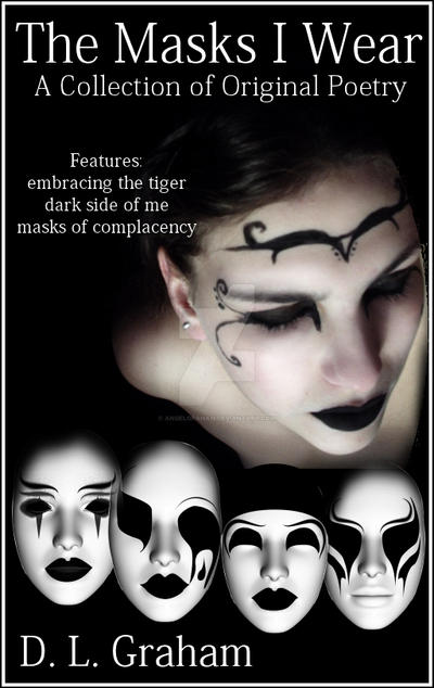 The Masks I Wear by angelGraham