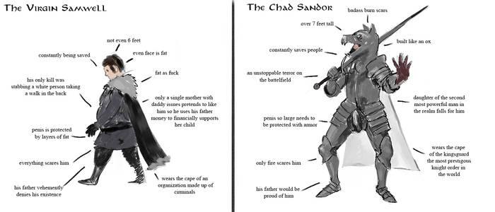 The chad Sandor and the virgin Samwell