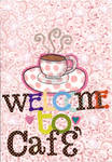 'Welcome To Cafe'