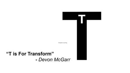 T is For Transform