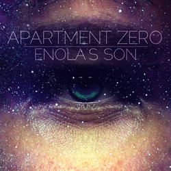 Apartment Zero - Enola's Son (al)