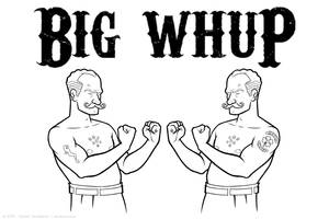 BIG WHUP by strickart