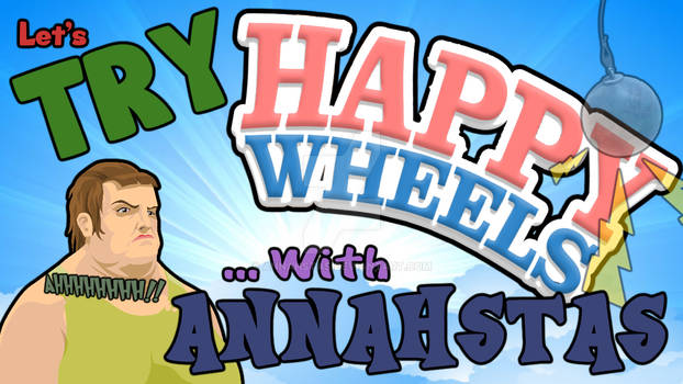 Happy Wheels | I CAME IN LIKE A WRECKING BALL!!!