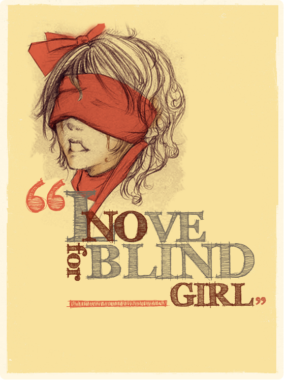 No Love For Blind Girl. by Seikun90