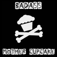 Badass Mother Cupcake by CydneyX