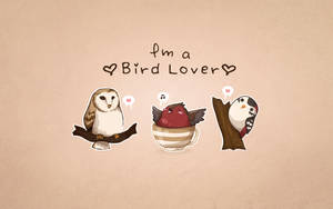 Bird Lover Wallpaper by PeterPan-Syndrome