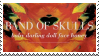Band of Skulls stamp by LittleBloodyFooFoo
