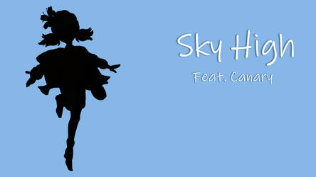 Sky High - Canary (Cover song) by MisteryEevee