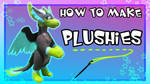 [YOUTUBE] How to Make Plushies! by Neffertity