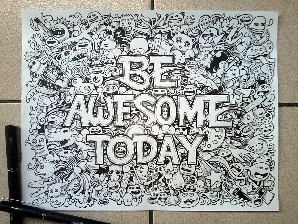 DOODLE ART: BE AWESOME TODAY! by kerbyrosanes