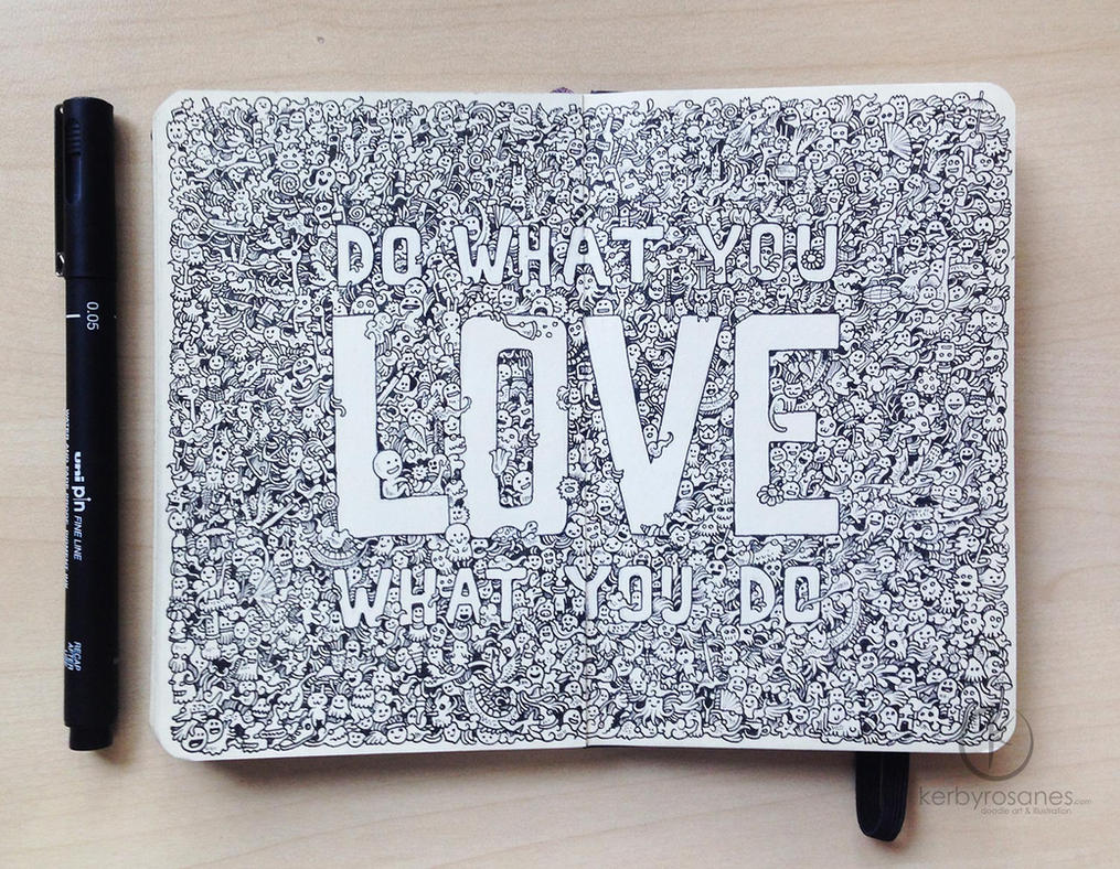 MOLESKINE DOODLES: Do What You LOVE by kerbyrosanes
