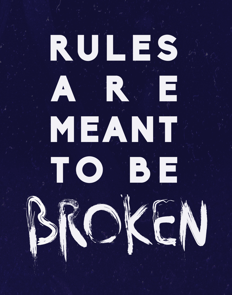rules are meant to be broken An archive of our own, a project of the organization for transformative works.