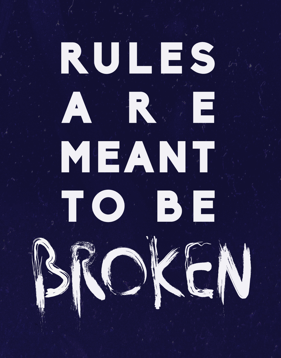 are rules meant to be broken essay