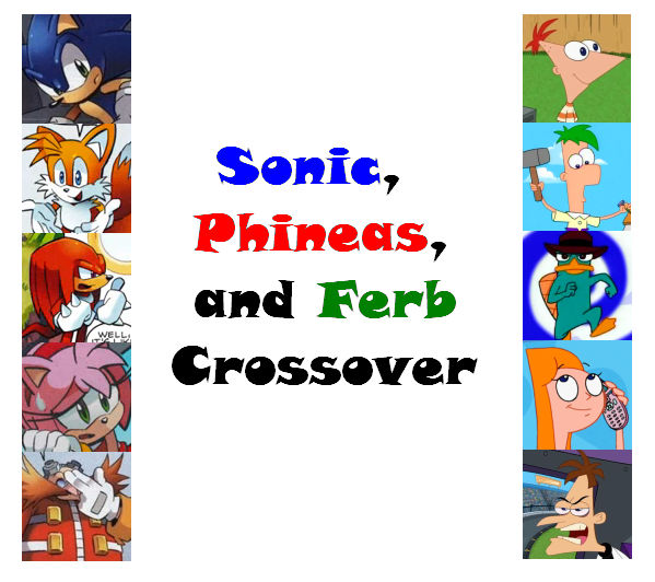Sonic, Phineas, and Ferb Crossover by LeaderInBlue84 on DeviantArt