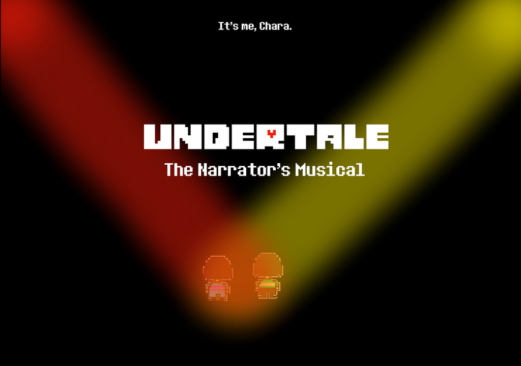 Undertale: the Narrator's Musical by WarriorSparrow