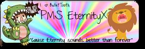 PMS EternityX
