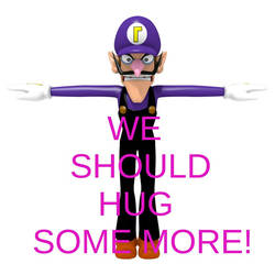 WE SHOULD HUG SOME MORE! (My 1st Meme) by Graymonsuta