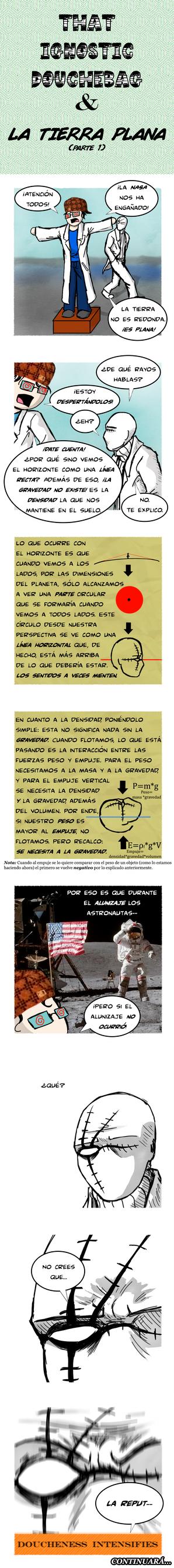 That Ignostic Douchebag y la Tierra plana (parte 1 by D-KenSama78