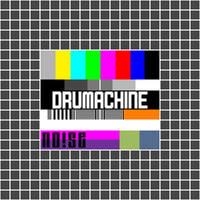 DRUMACHINE - NOISE by Yaku-Zan