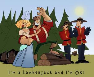 I'm a lumberjack and I'm OK by hangemhigh13