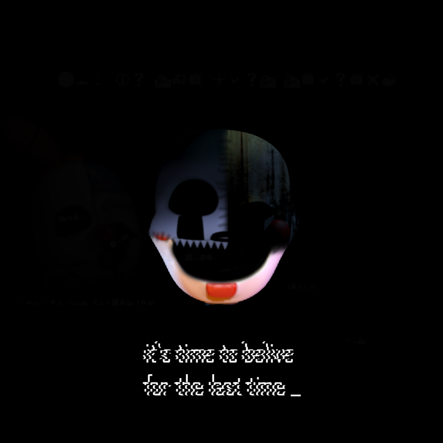 It's Time To Belive For The Last Time by shadowNightmare13